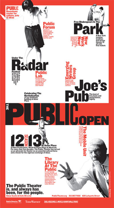 Bold, spacious and dynamic treatment for The Public Theater 2012 - 13 campaign from pentagram. Thumbs up.