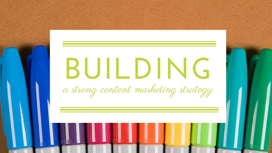building-strong-content-marketing-strategy