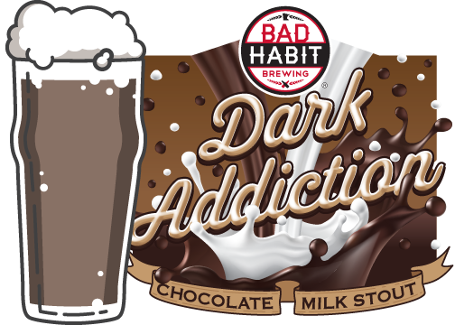 DARK ADDICTION - Chocolate Milk Stout | 5.2% ABVDon't miss out on this intensely dark, silky smooth chocolatey goodness known as Dark Addiction. This beer pours dark with a delightful tan frothy head and a creaminess that is added from the lactose milk sugars. We finish this stout with dark roasted cacao nibs from Ghana that give off a predominantly milk chocolate flavor with slight hints of nutty and coconut flavor. Come on and indulge in this creamy, chocolately, roasty dark addiction…you know you want to.