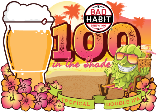 100 IN THE SHADE - Tropical Double IPA | 8% ABVWe could all use a tropical get away after the polar vortex. This Tropical/Juicy Double IPA was brewed to draw out as much juice-like character as possible, utilizing the interactions of hops and expressive yeast. Leading with Mosaic and Citra hops for a tropical onslaught in the nose and palate, bitterness is restrained with a heavenly mouthfeel. No matter the weather, this beer makes you believe you're on a beach chair and it's 100 in the shade.