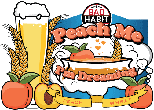 PEACH MEI'M DREAMING - Peach American Wheat | 6% ABVThis beer is the love child of peach and wheat. It has all the bready malty characteristics of a good wheat beer, infused with all the delicious, sweet fruitiness of a pinch of peach puree. Light, fruity and refreshing, this beer drinks like a dream.