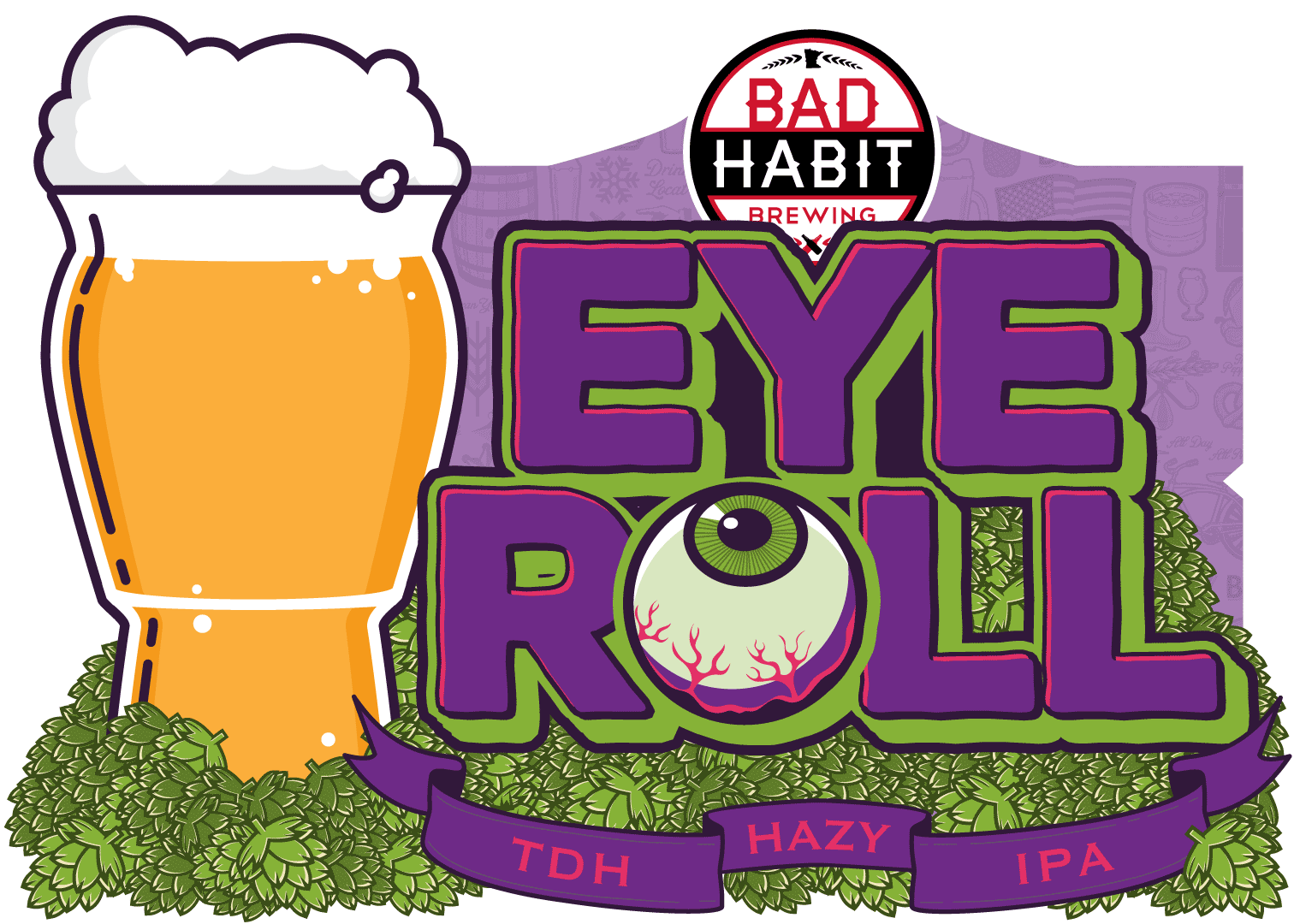EYEROLL - Triple Dry Hopped Hazy IPA | 6.7% ABVWe know what you are thinking, another IPA? Well, this one is triple dry hopped and hazy! Don't roll your eyes at us until you've tried it.TAPPING SUNDAY, JULY 21