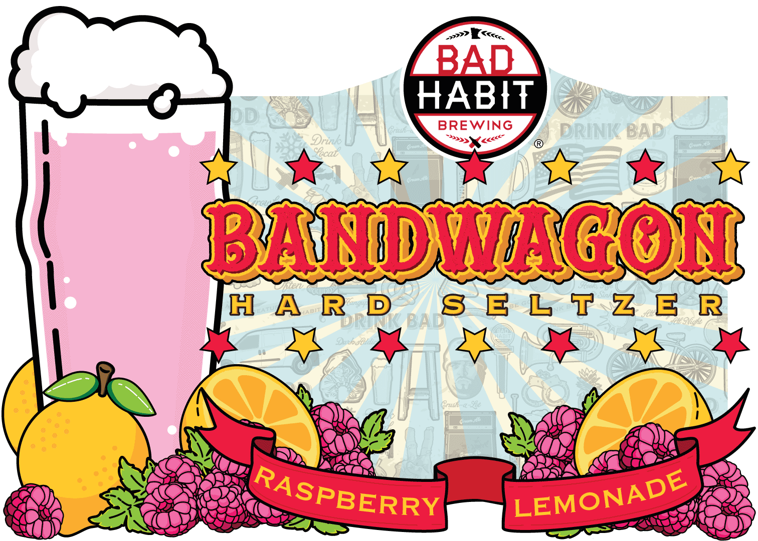 BANDWAGON - Raspberry Lemonade Sparkling Hard Seltzer | 4% ABVDeliciously refreshing, gluten reduced, sparkling hard seltzer water, infused with raspberry. It's becoming a circus around here. Get on the bandwagon, we did.TAPPING FRIDAY, JULY 19
