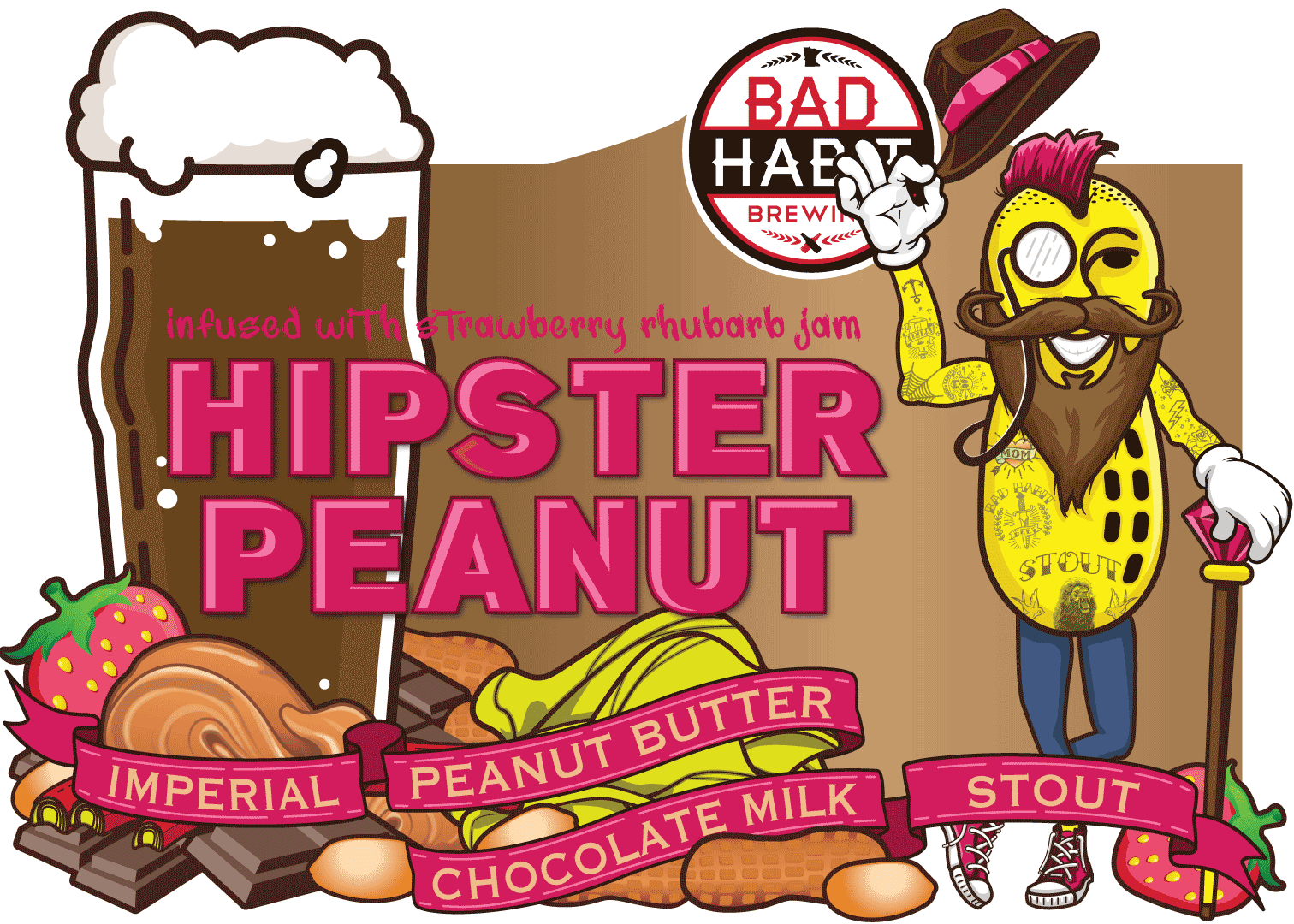 PB & JHIPSTER PEANUT - Imperial Peanut Butter Chocolate Milk Stout Infused with strawberry rhubarb jam | 9% ABVWe start off with our trendiest beer, hipster peanut. It has all the crazy trends the youngsters are into these days. It has peanutbutter, it has lactose, it has chocolate, it is an imperial and it is a stout. Then we infuse it with strawberry and rhubarb jam. It's like eating a PB & J sandwich.