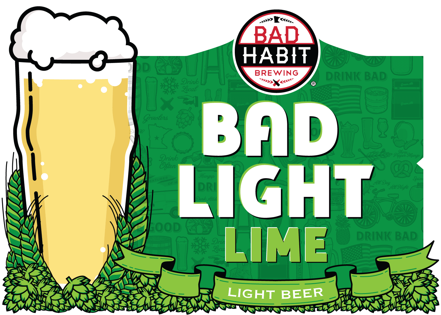 BAD LIGHT LIME - Lime Infused Light Beer | 4% ABVWe take our light craft beer that tastes like a light craft beer and we infuse it with lime. Big lime flavor in a low abv light beer. Enjoy!