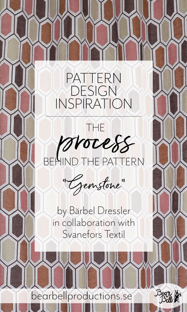 The story behind pattern design Gemstone by Bärbel Dressler in collaboration with Svanefors.