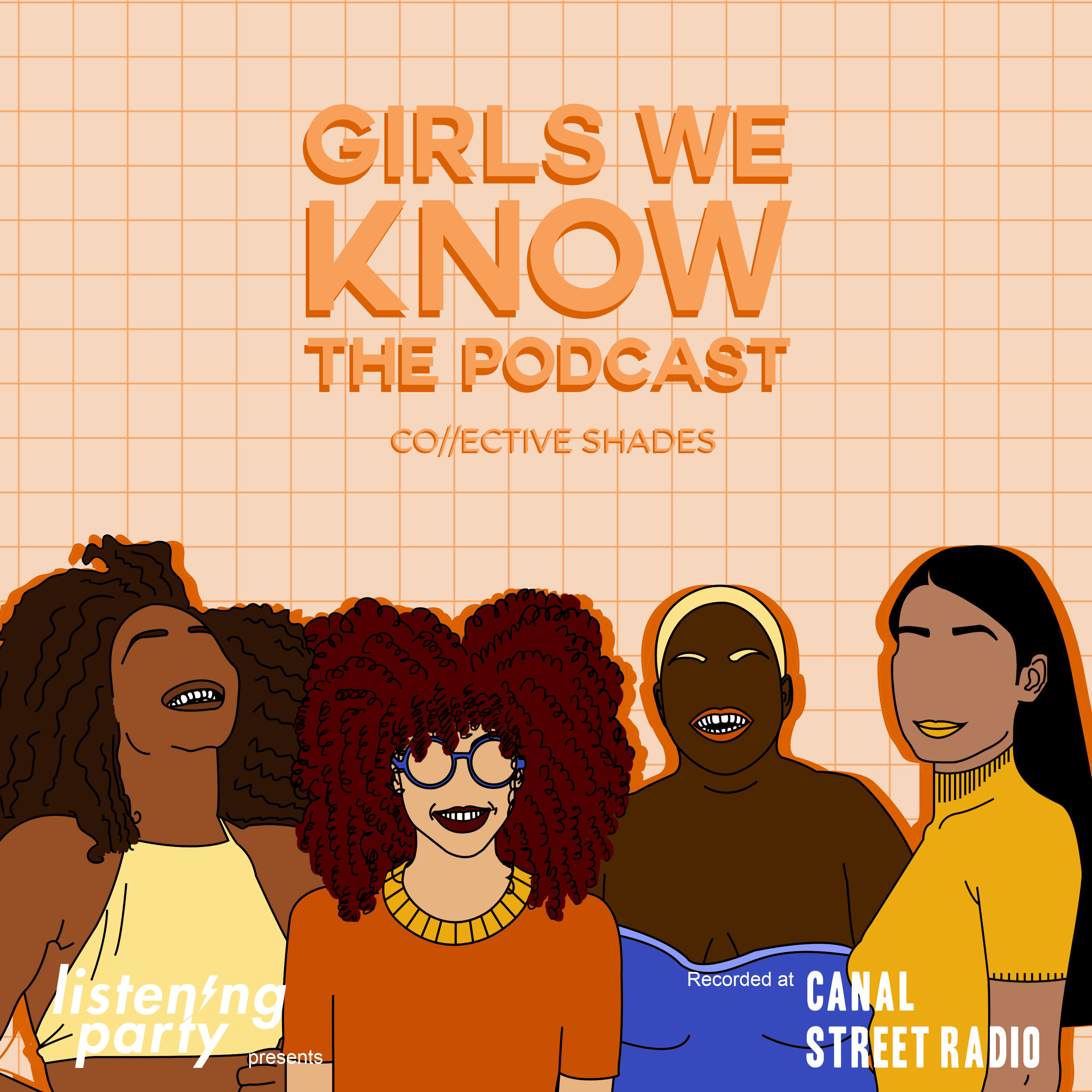 GIRLS WE KNOW POSCAST - Podcast artwork for Collective Shades