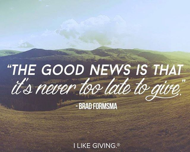 The good news is that it's never too late to give