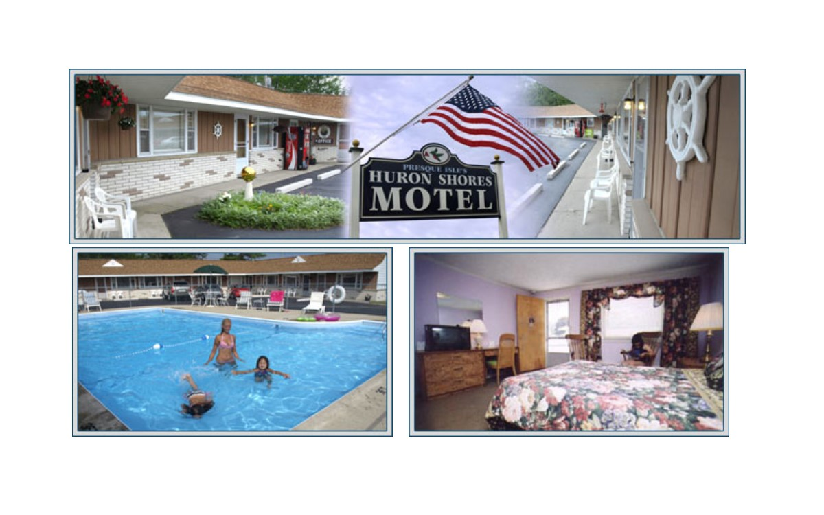 Presque Isle's Huron Shores Motel - 385 N. Bradley Hwy.Rogers City, MI 49779989-734-4060 - 800-537-8717
