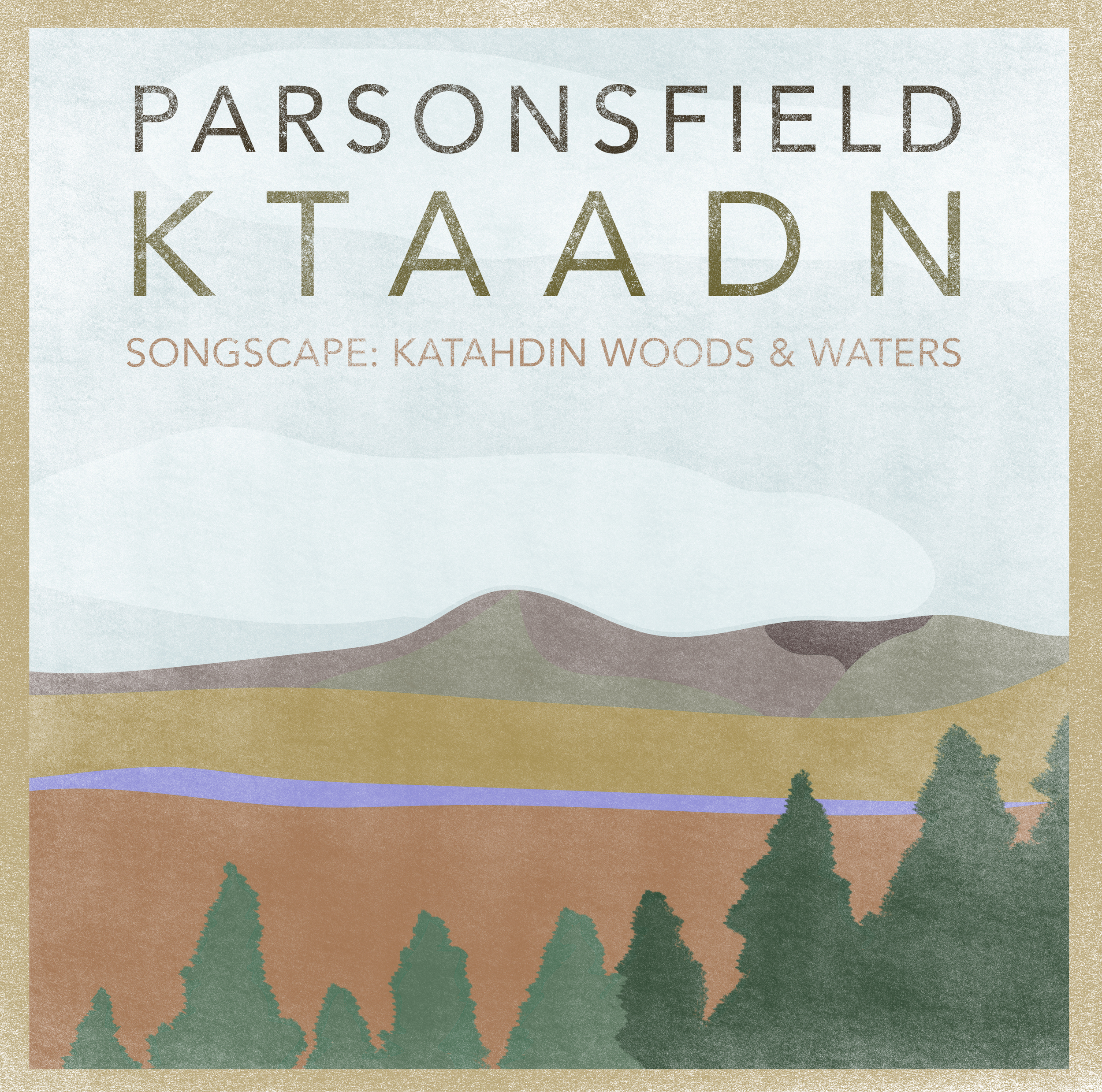 Parsonsfield (Folk Rock) at Katahdin Woods & Waters National Monument (ME)
