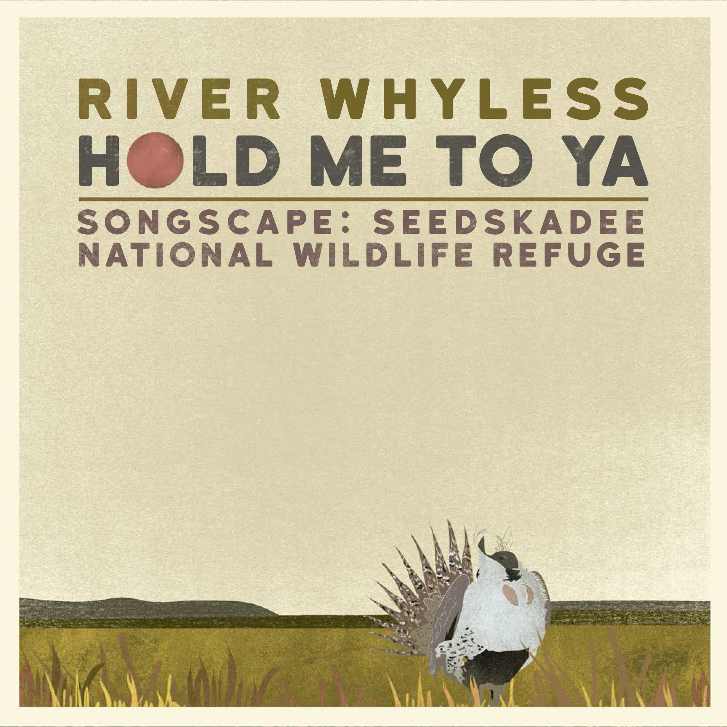 River Whyless (Folk Rock) at Seedskadee National Wildlife Refuge (WY)