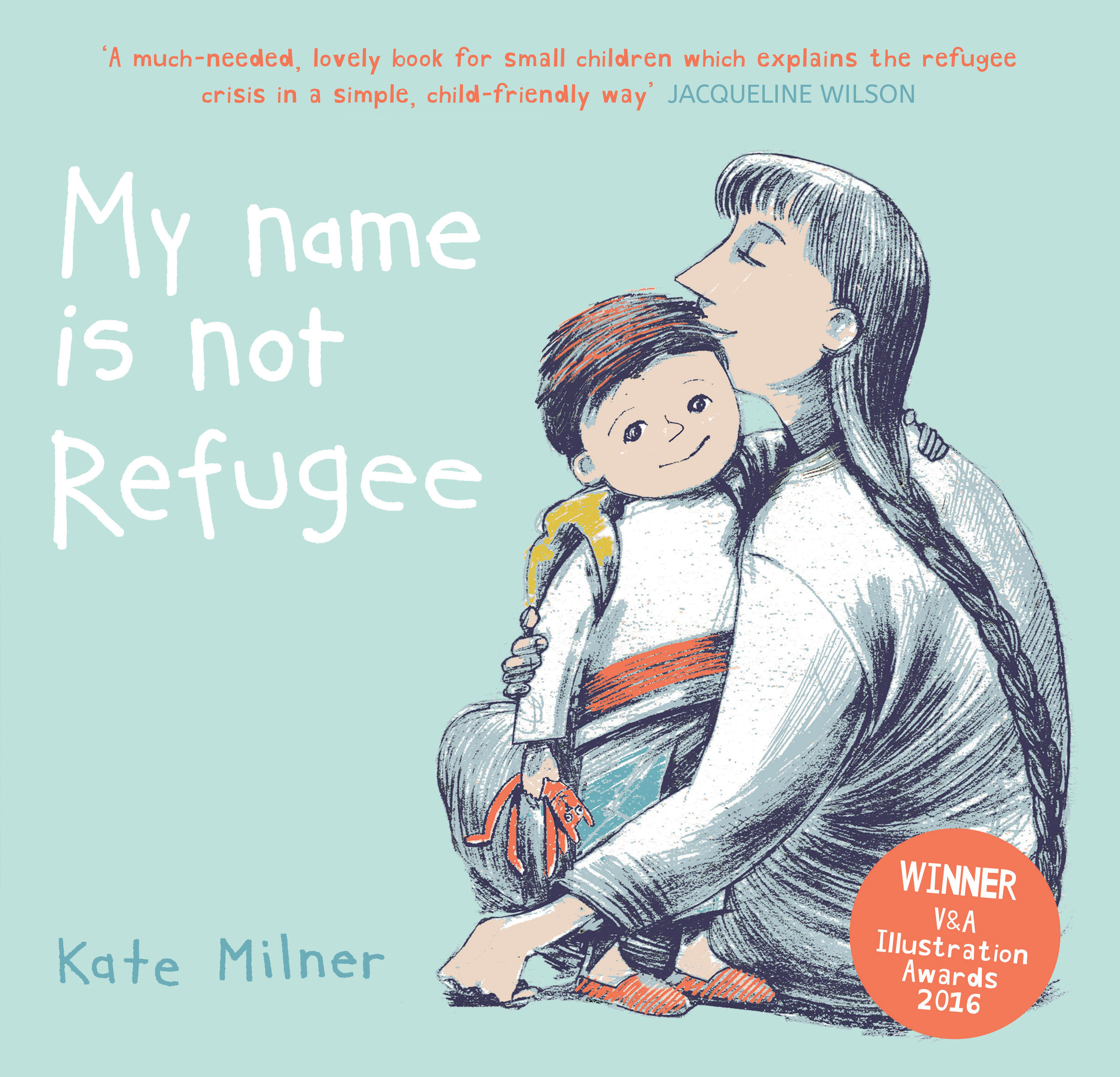 My Name Is Not Refugee, by Kate Milner