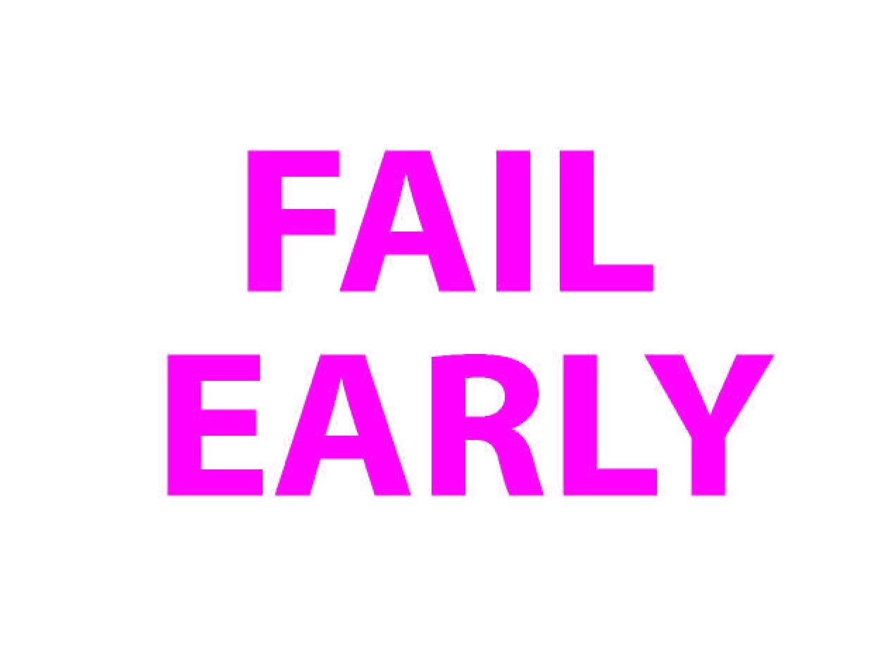Fail early