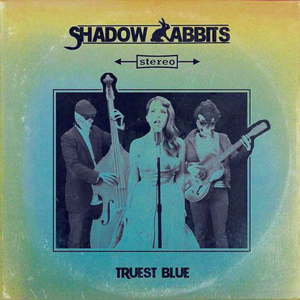 """Shadow Rabbits """"Truest Blue EP"""" cover"""