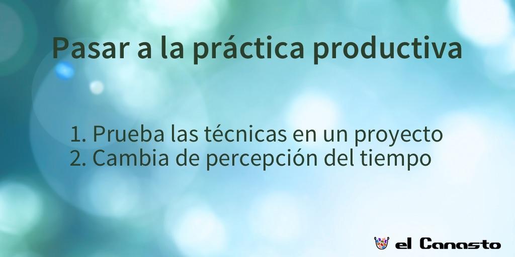 Pasar a la práctica productiva