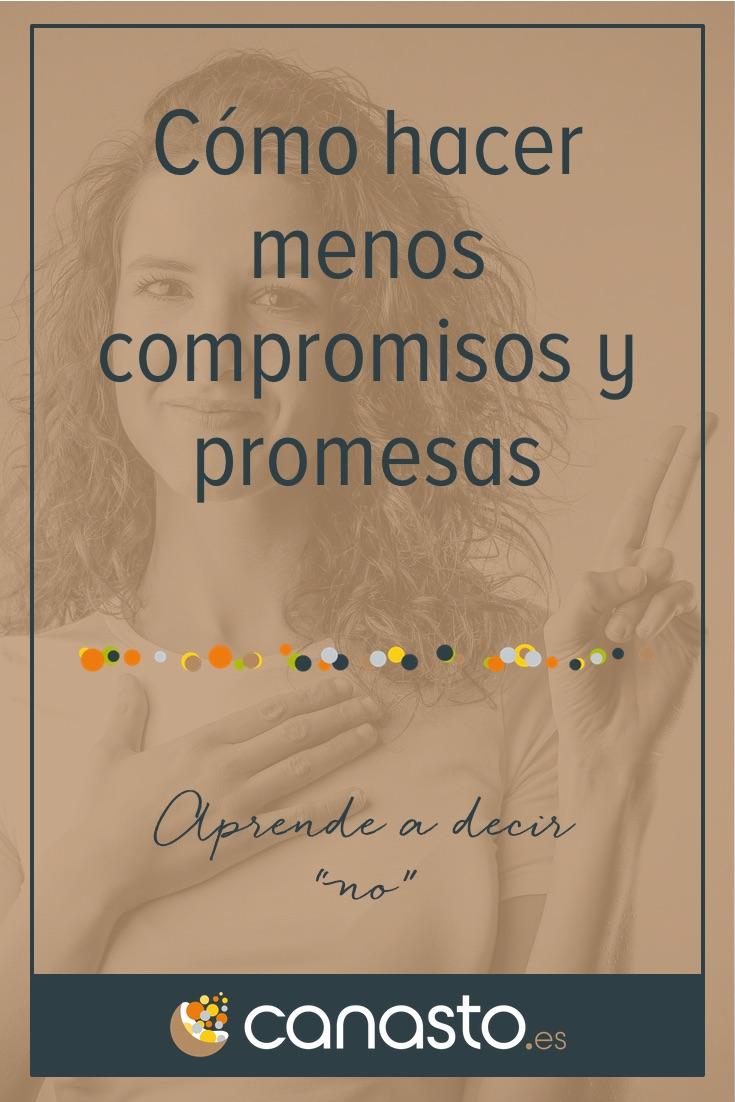 Cómo hacer menos compromisos y promesas