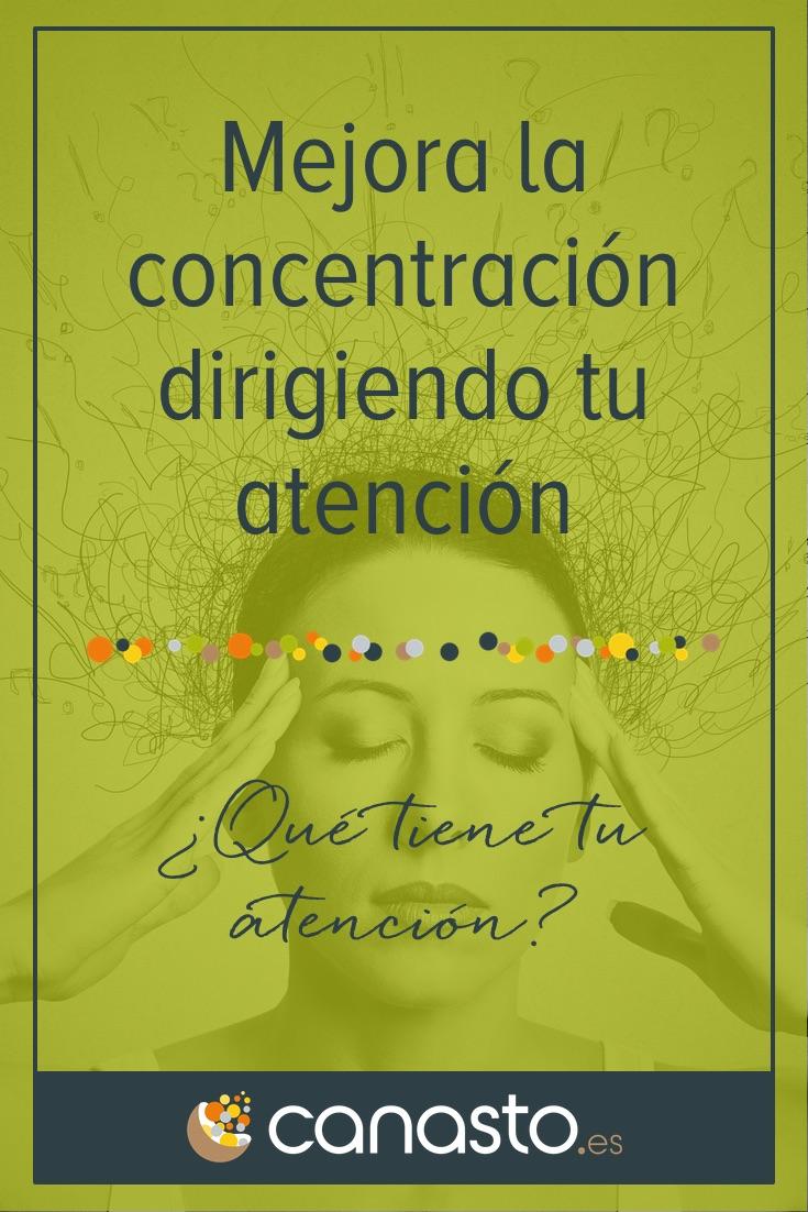 Mejora la concentración dirigiendo tu atención