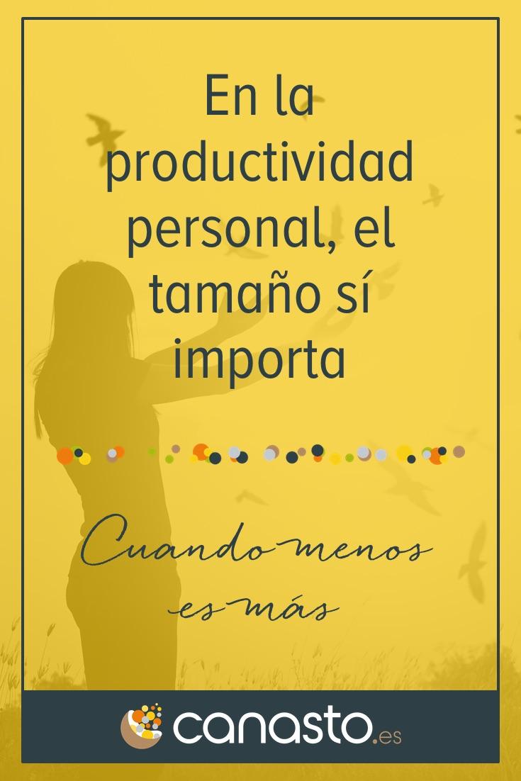 En la productividad personal, el tamaño sí importa
