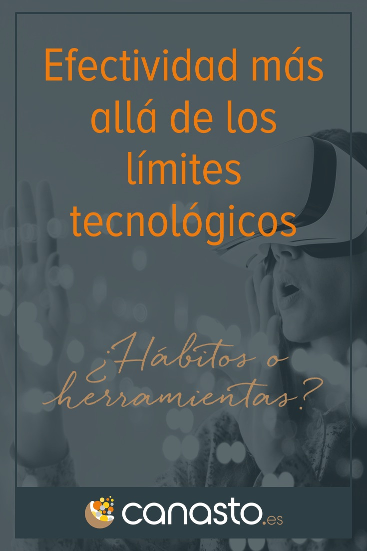 Efectividad más allá de los límites tecnológicos