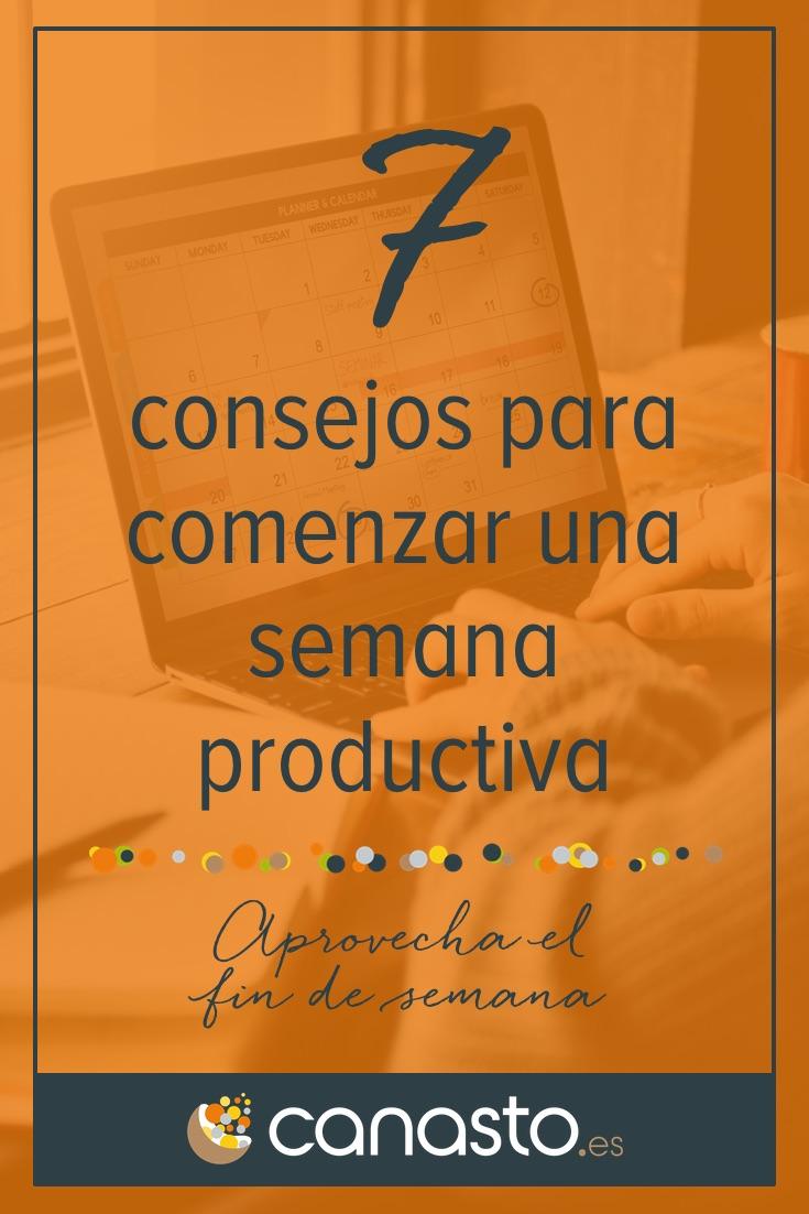 7 consejos para comenzar una semana productiva