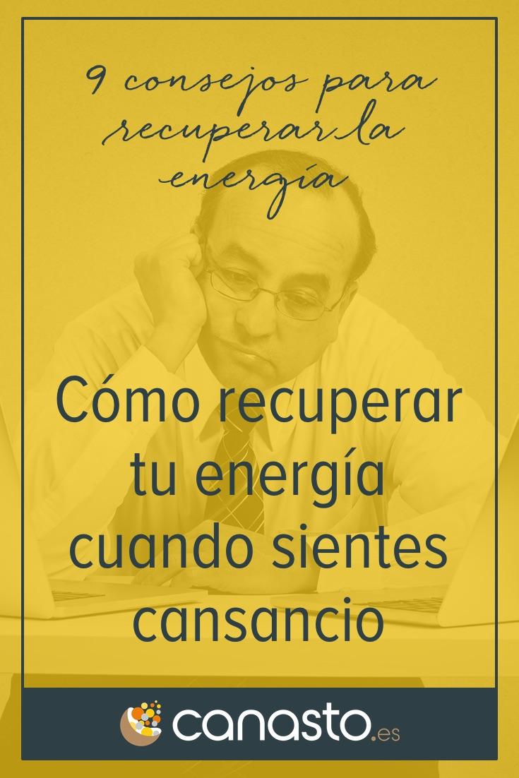 Cómo Recuperar Tu Energía Cuando Sientes Cansancio El Canasto