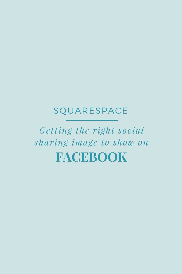 How to get the right social sharing image to show on facebook for squarespace users