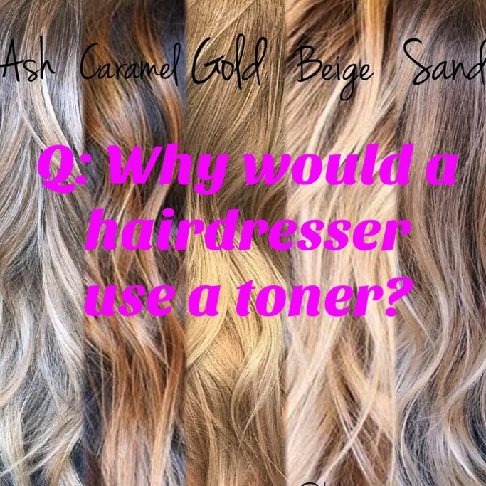 Q: Why would a hairdresser use a toner?