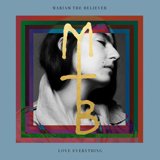 Mariam the Believer - Love Everything [Repeat Until Death]