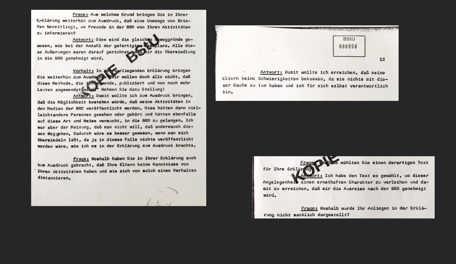 "Copied from my Stasi files: ""Why do you talk about a significant number of letters to 'be ready for friends in the West'?"" ""I wanted to put pressure on my cause."" ""Why do you speculate in your document about others to copy your actions?"" ""I believed that you would rather let me out before others try the same if it was published."""