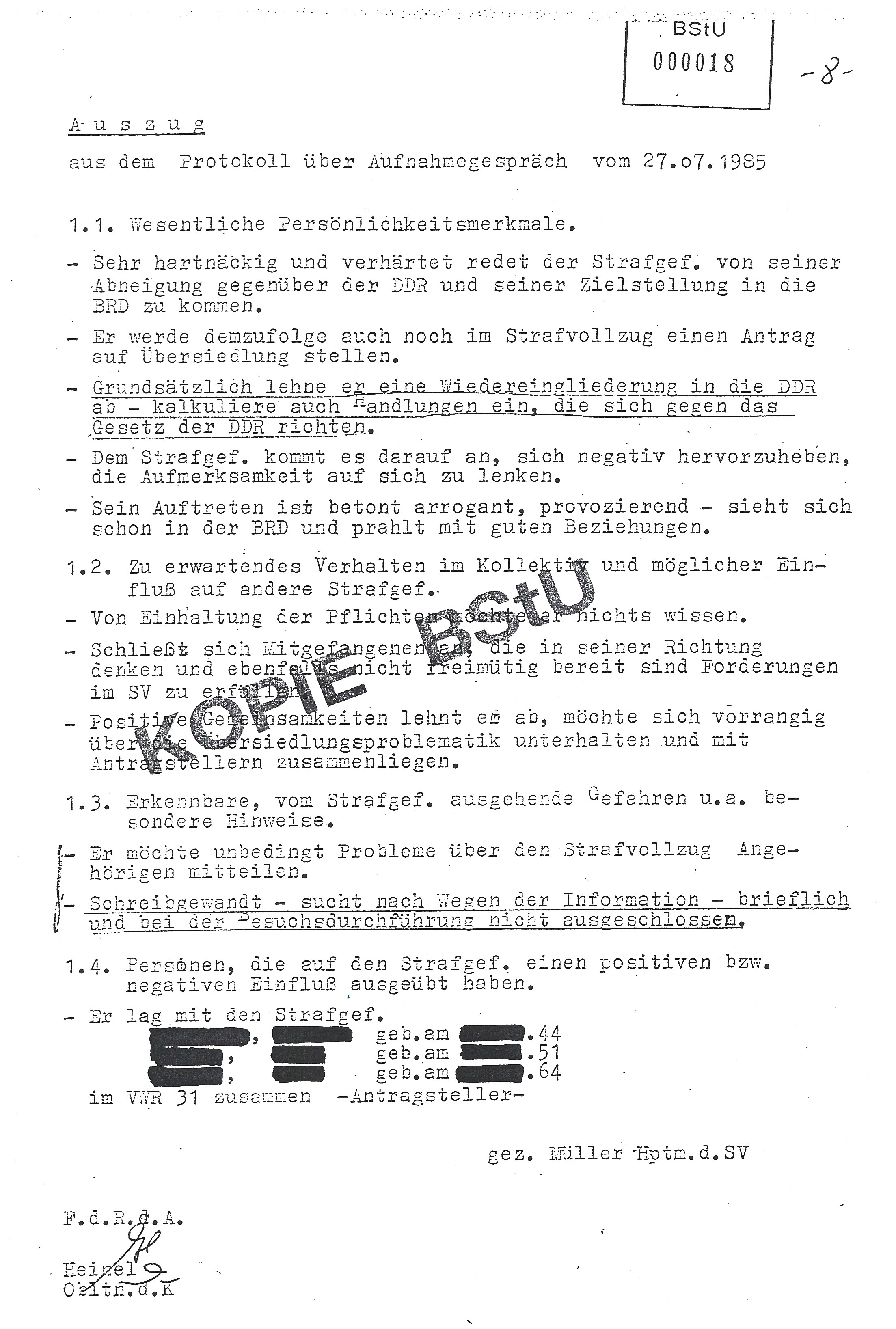 """Interrogation and introduction protocol from my Stasi files that I optained in the 90s.   """"Very stubborn...rejects re-integration...might act against the state laws again...wants to be negative...explicitly arrogant and provocative...rejects the order in the prison...only cares about like minded people and topics...eloquent...might try to report about the facility and issues..."""""""