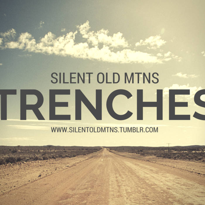 Silent Old Mtns   Trenches