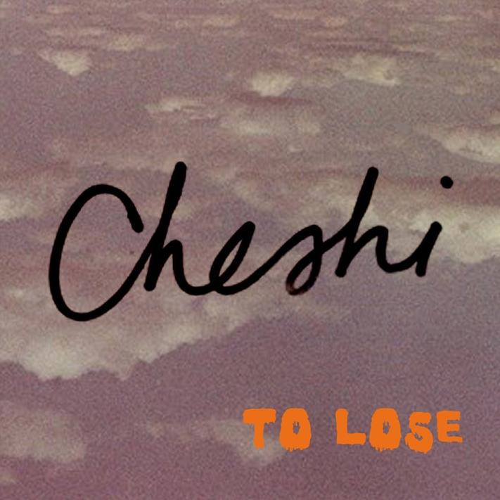 Cheshi   To Lose