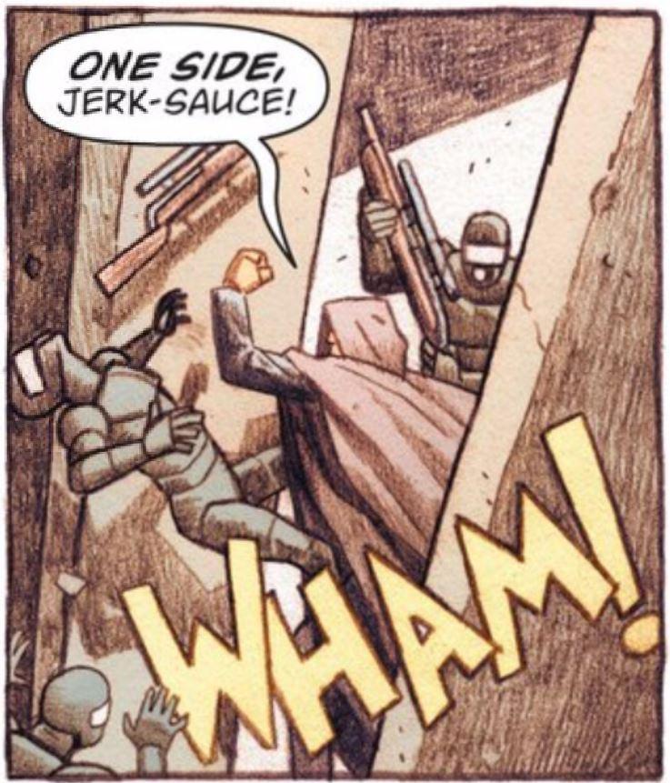 Jerk-Sauce is my new catch phrase.