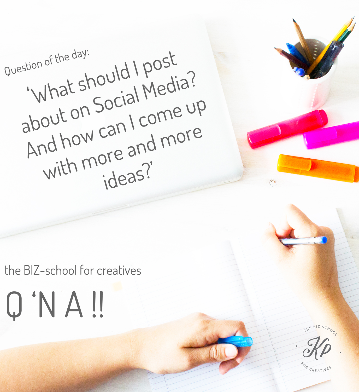 the BIZ-school for creatives Q 'N A, Question of the day: 'What should I post about on Social Media? And how can I come up with more and more ideas?' Read the full answer at www.kerstinpressler.com