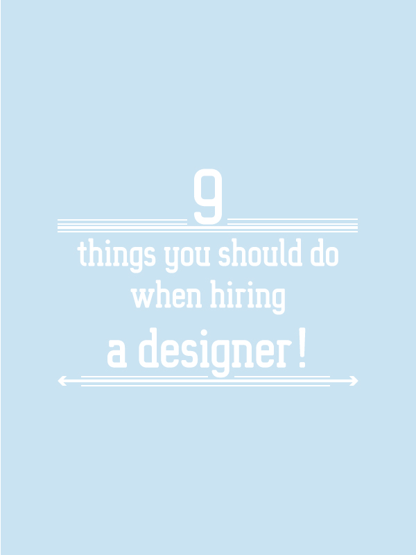 9 things you should do when hiring a designer! the BIZ-school for creatives blog. Read the full blog post at www.kerstinpressler.com