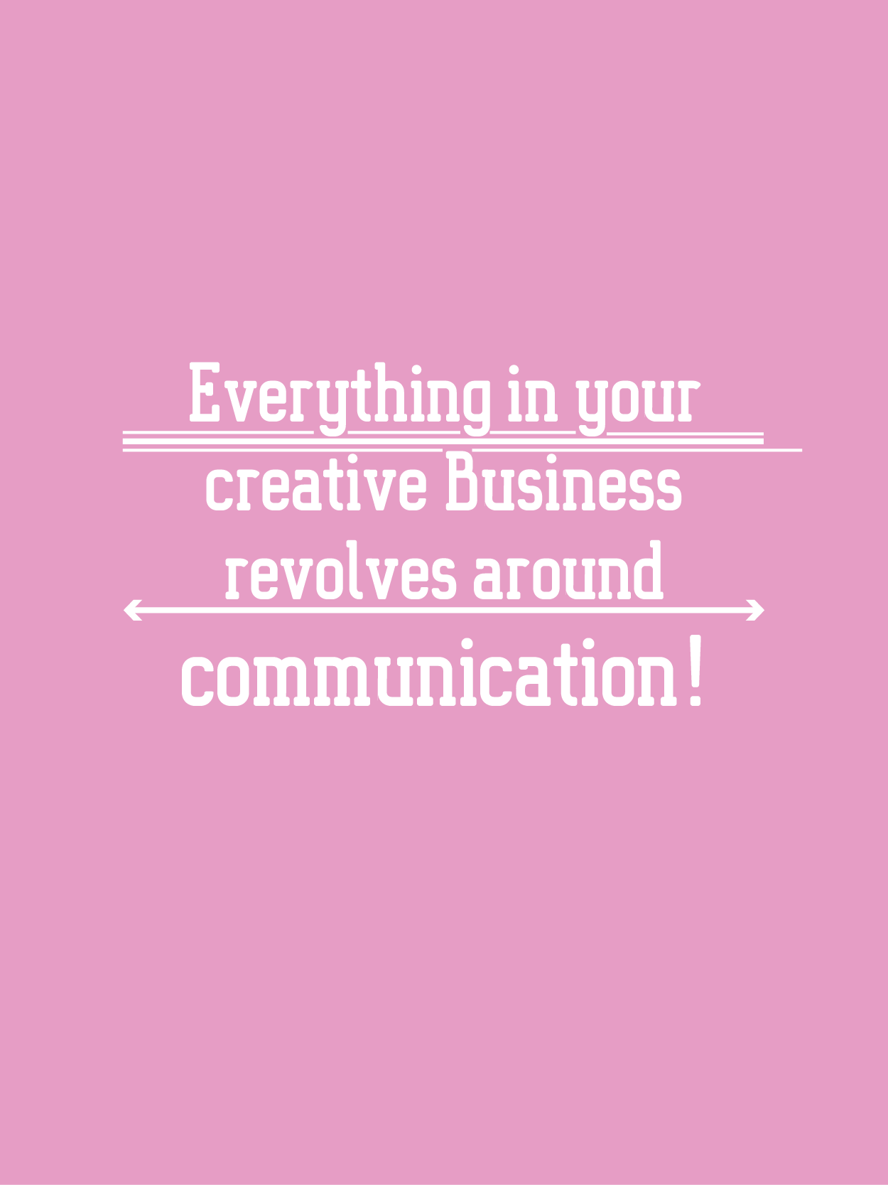 the BIZ school for creatives, Everything in your creative Business revolves around communication, read the full blog post at www.kerstinpressler.com/blog
