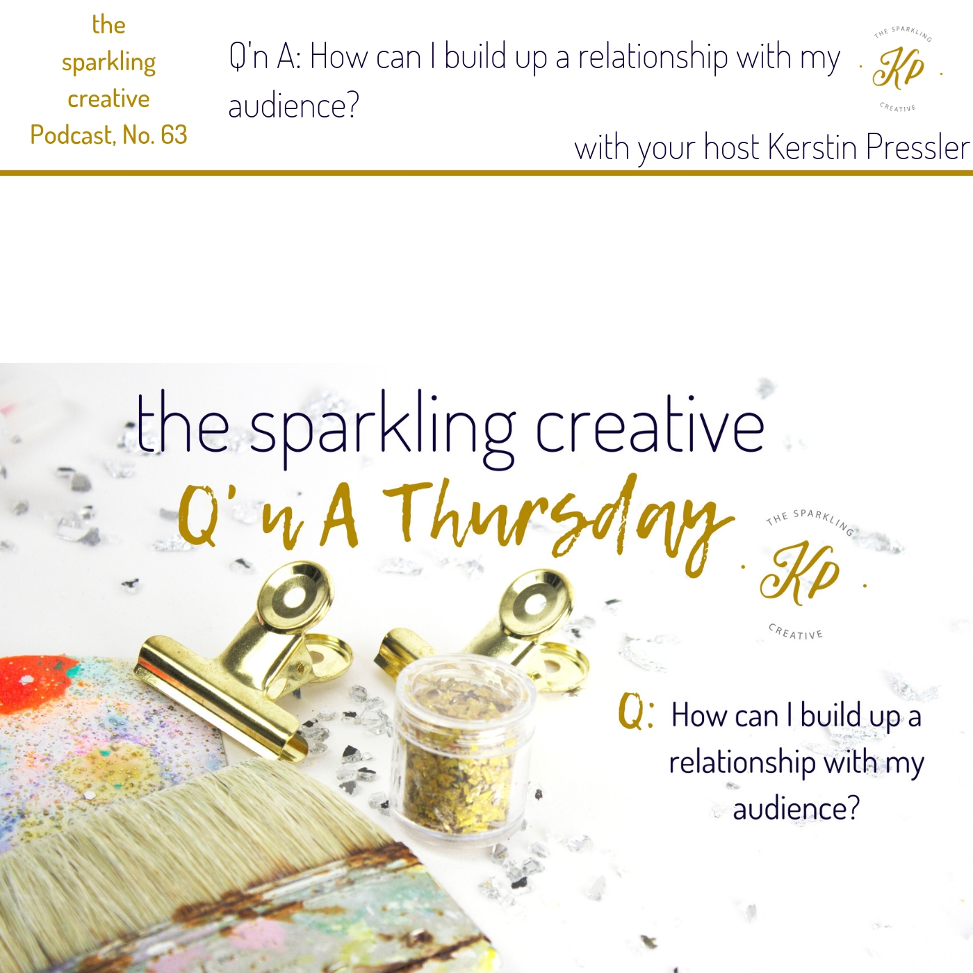 the sparkling creative Podcast, Episode 63: How can I build up a relationship with my audience?, www.kerstinpressler.com/blog-2/episode 63