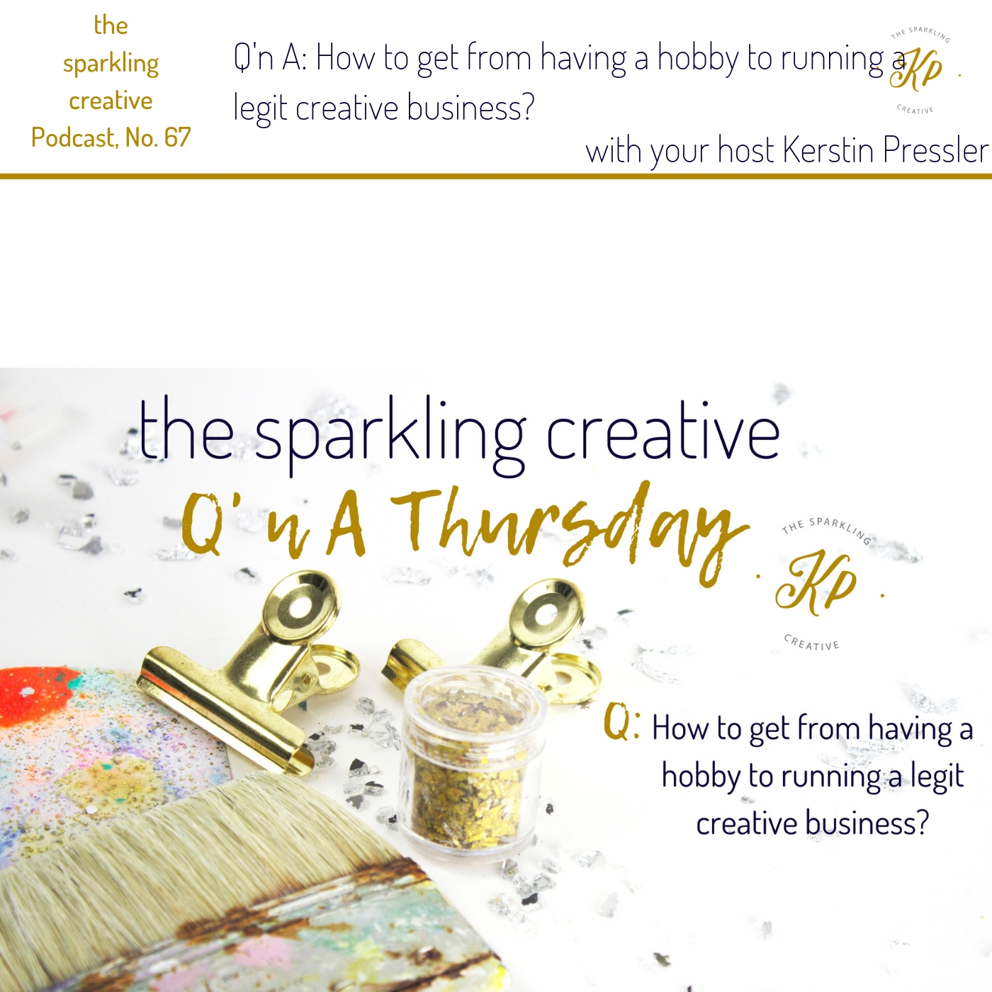 the sparkling creative Podcast,  Episode 67: Q'n A: How to get from having a hobby to running a legit creative business?, www.kerstinpressler.com/blog-2/episode67