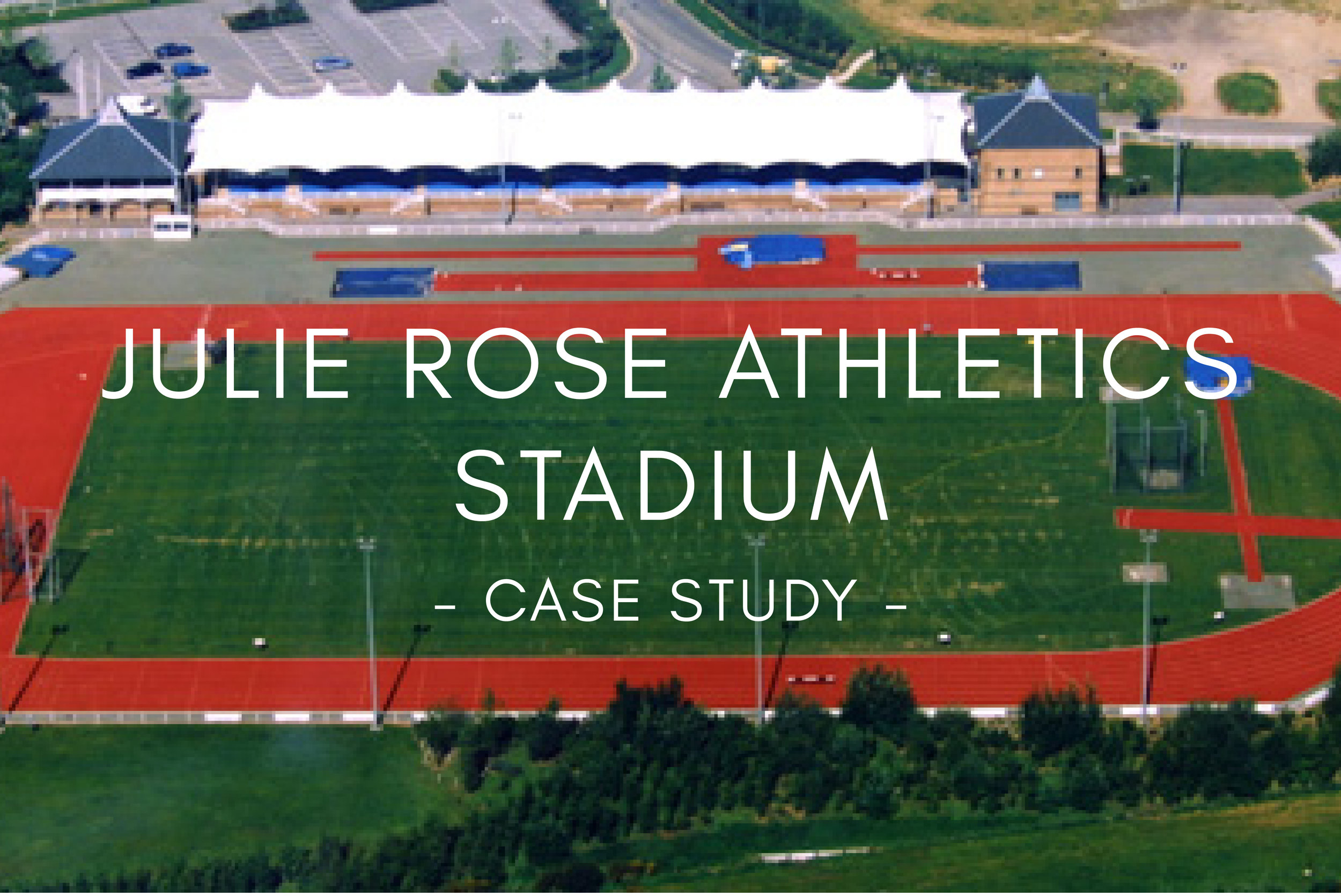 Portfolio - Julie Rose Athletics Stadium