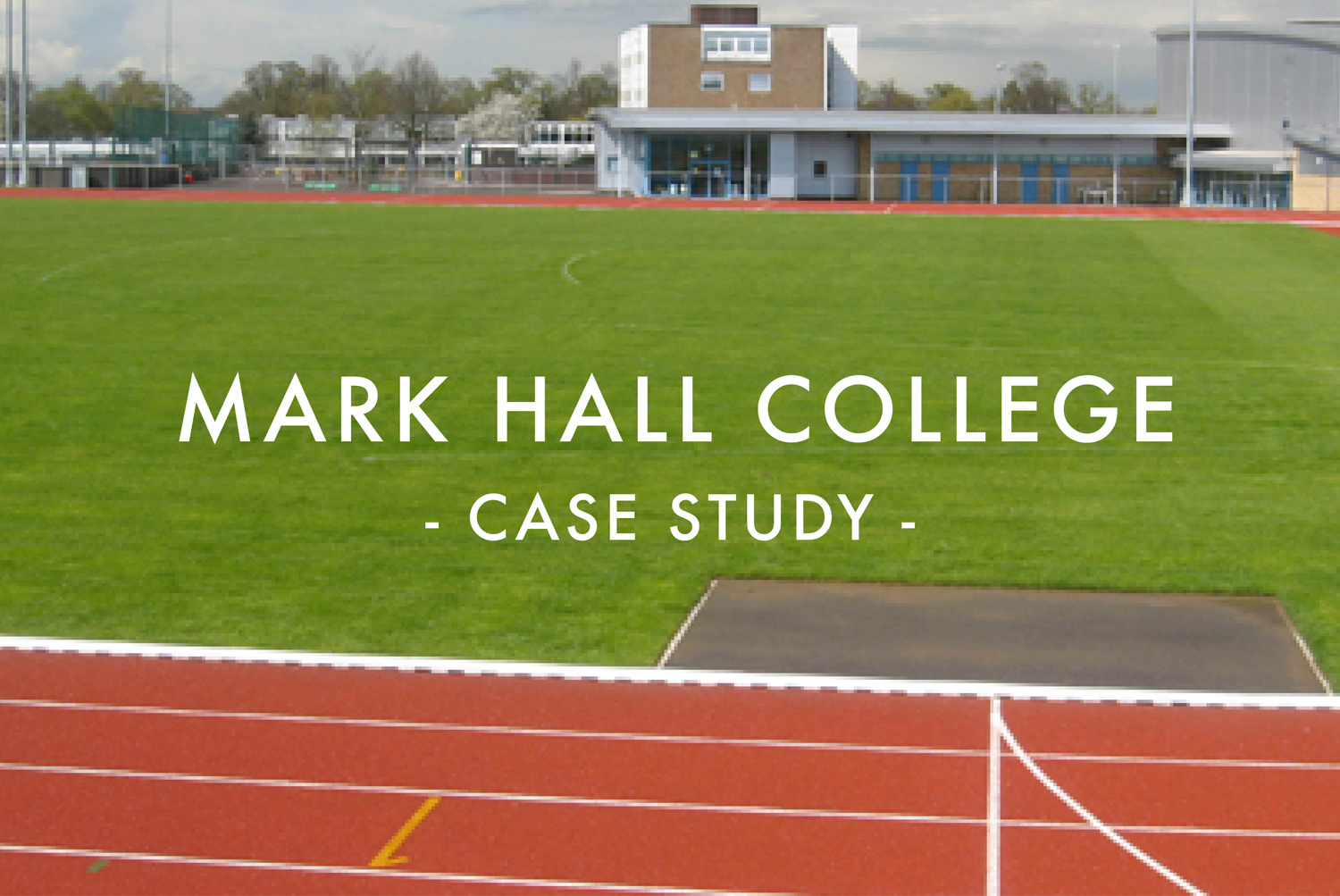 Mark Hall Specialist Sports College - Athletics Stadium Infield Re-Design & Reconstruction