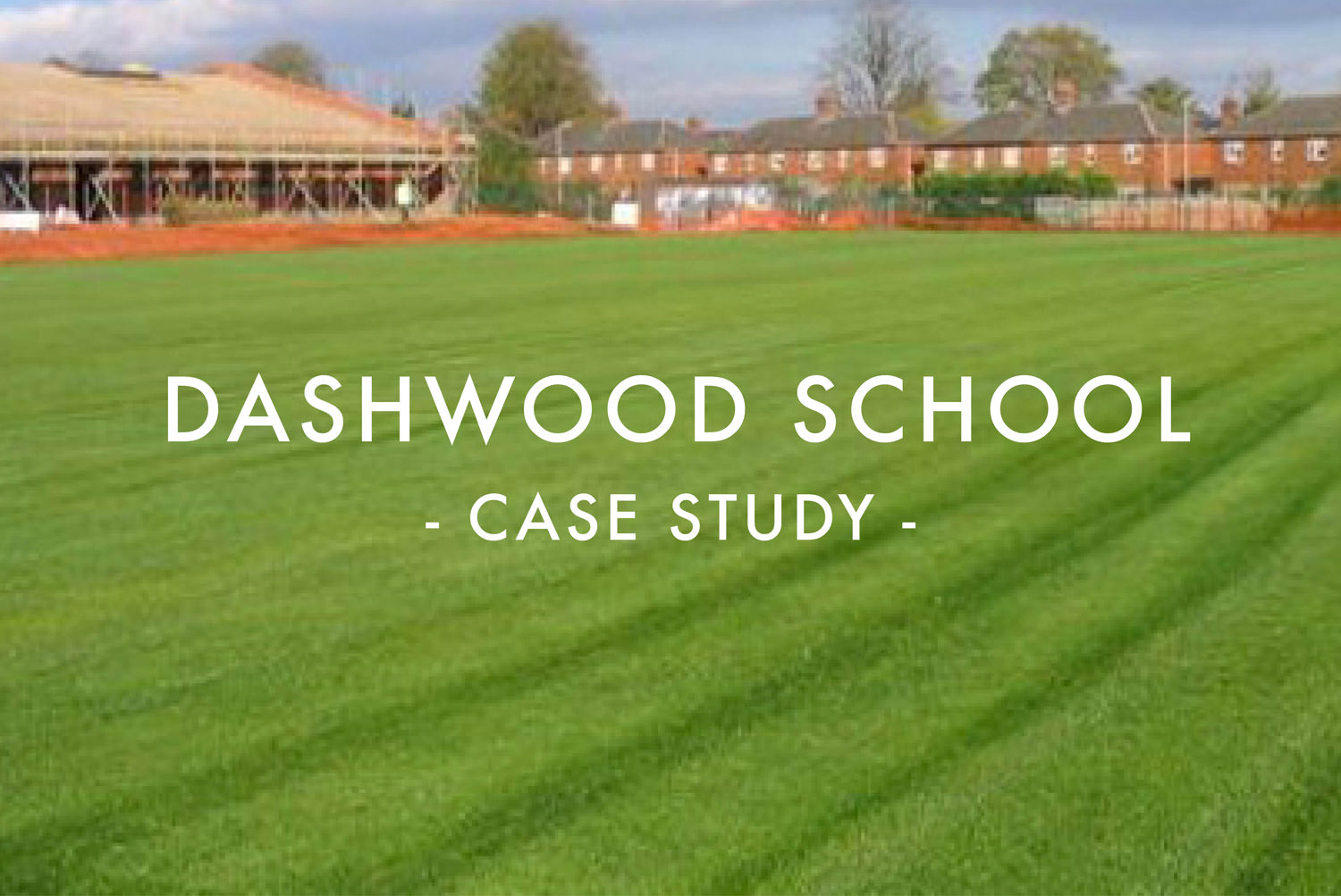 Dashwood School Case Study