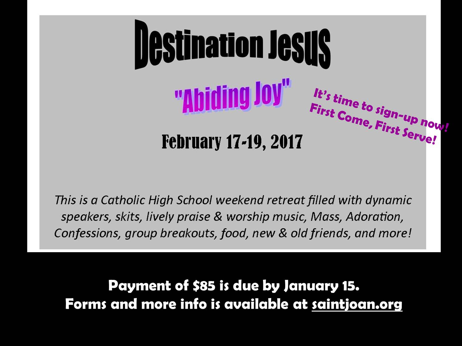 Coming up in February is Destination Jesus - February 17-19. For all of the details and forms  click here !