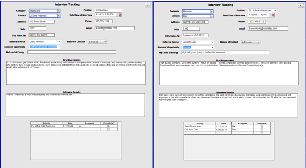 Interview Tracking  – Tracks interaction with each prospective employer, notes related to each interview, tasks to be performed related to each prospective employer. Shown above are two different Job opportunities, each distinguished by the name of the company and the name of the contact at the company.