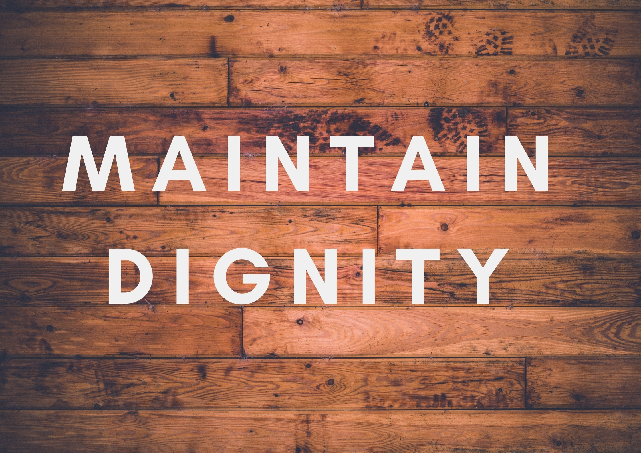 Maintain Dignity