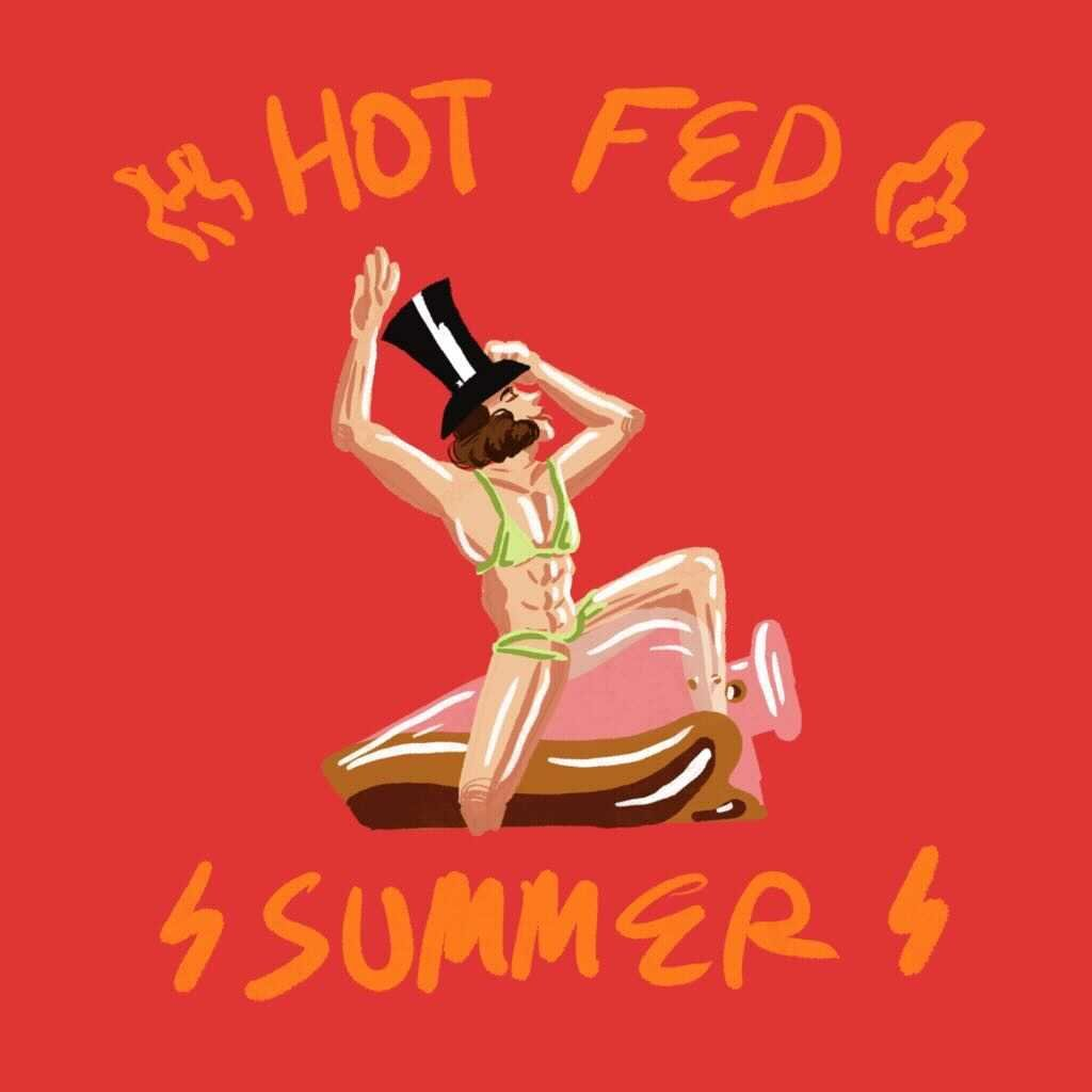 The Fed's Top Ten Tips for Having a Hot Girl Summer