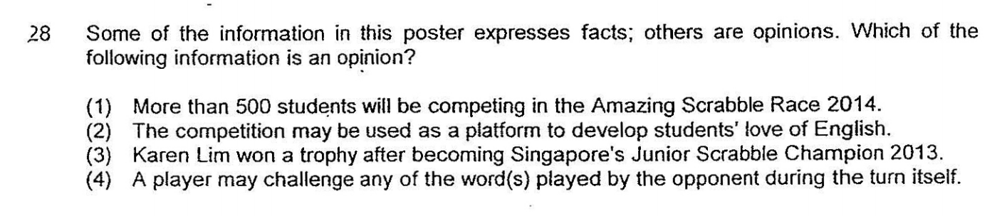 CHIJ 2014 SA1 P5 Visual Text Stimulus Answer: 2 (This is a  belief  that the competition may be a platform to develop all students' love of English. However, it may not be so.)