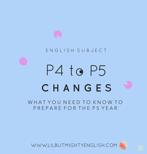 Primary 4 marching onto Primary 5: Changes you need to know for English