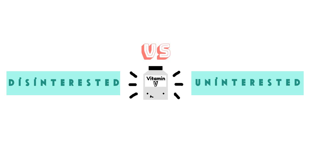 disinterested vs uninterested.png