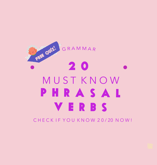20 MUST KNOW PHRASAL VERBS
