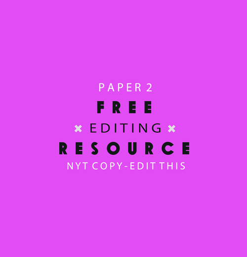NYT Copy-Edit This: Free Editing Resource